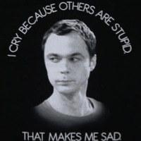 Sheldon Cooper I cry because others are stupid shirt